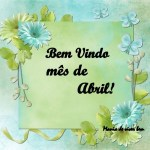 **BEM VINDO ABRIL!**
