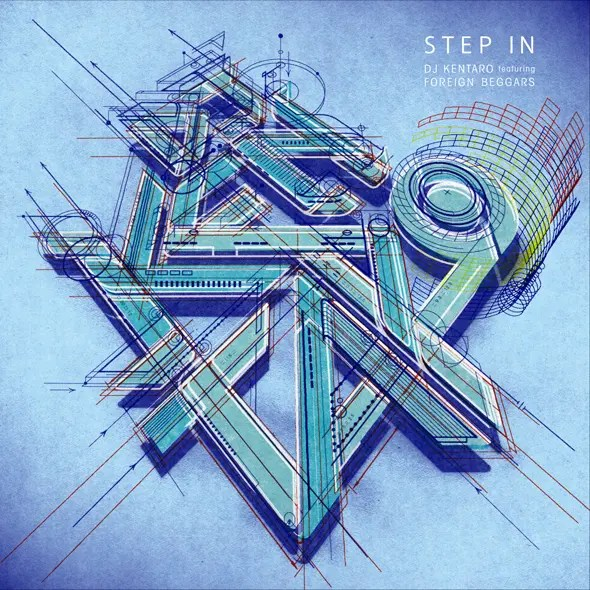 DJ KENTARO NEW SINGLE Step In featuring Foreign Beggars