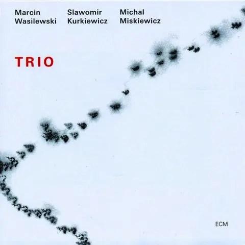 Marcin Wasilewski, Michal Miskiewicz & Slawomir Kurkiewicz - Trio (2005)