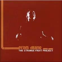 The Strange Fruit Project(読み方:ザ・ストレンジ・フルーツ・プロジェクト)