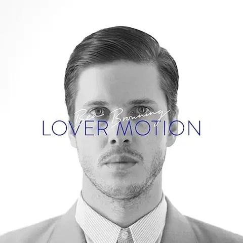 Ben Browning「Lover Motion EP」   お洒落好きなら逃せない王子様系エレクトロ