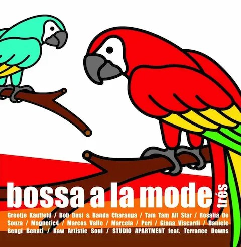 V.A.「Bossa A La Mode Tres」 | お洒落ボサノヴァ好きのための名盤 (2006年作品)