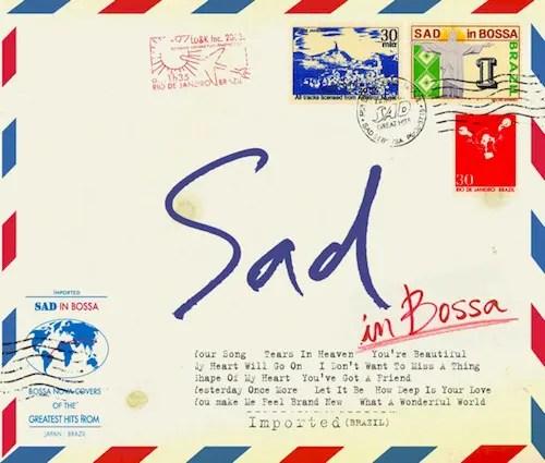 V.A.「Sad In Bossa」 | 哀愁漂うボサノヴァで名曲をカバー (2006年作品)
