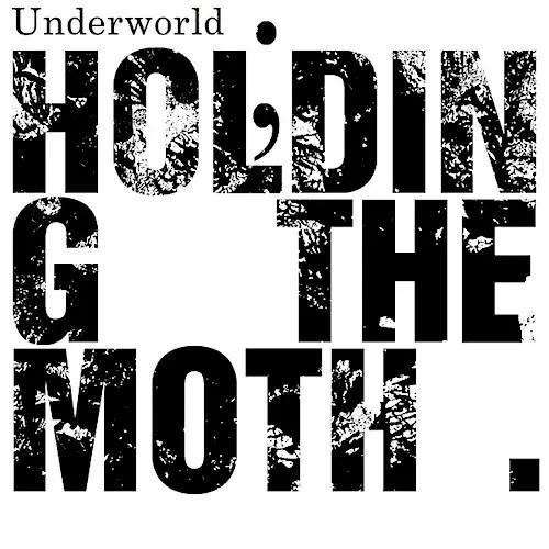 Underworld「Holding the Moth Remixes」 | ハイセンスなリミックスEP