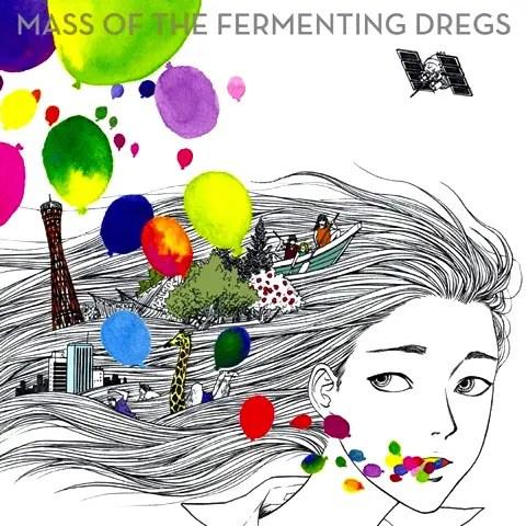 MASS OF THE FERMENTING DREGS / ゼロコンマ、色とりどりの世界   神戸のカリスマガールズバンド