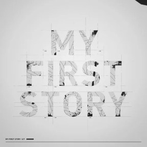 MY FIRST STORY - MY FIRST STORY (2012)