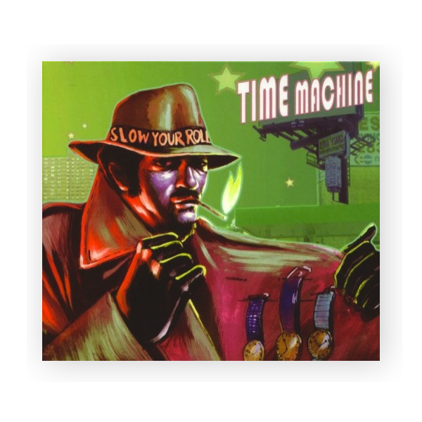 Time Machine - Slow Your Roll (2004)