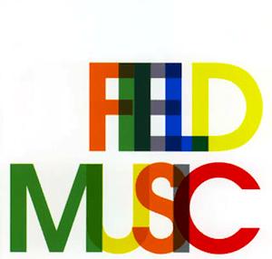 カラフルなポップミュージックを楽しもう Field Music - Field Music (2005)