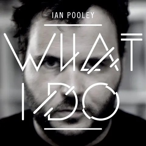 Ian Pooley - What I Do (2013)