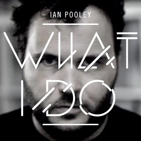Ian Pooley - What I Do (2013)
