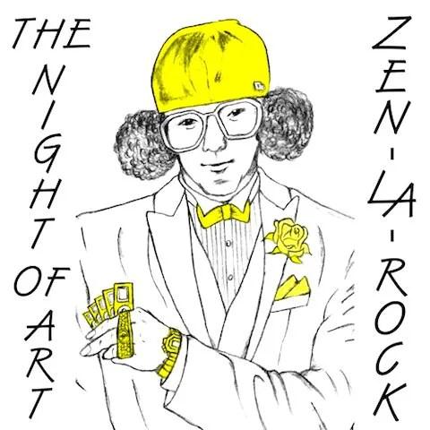 サブカル感100%のお洒落なヒップホップZEN-LA-ROCK『THE NIGHT OF ART』(2009年作品)