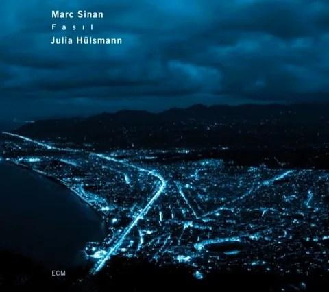 Marc Sinan & Julia Hülsmann - Fasil (2009)