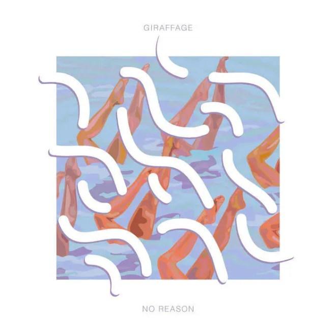 Giraffage / No Reason (2015)