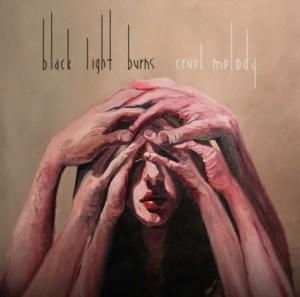 Black Light Burns / Cruel Melody (2007)