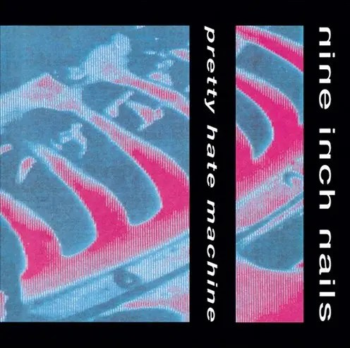 Nine Inch Nails - Pretty Hate Machine (1989)