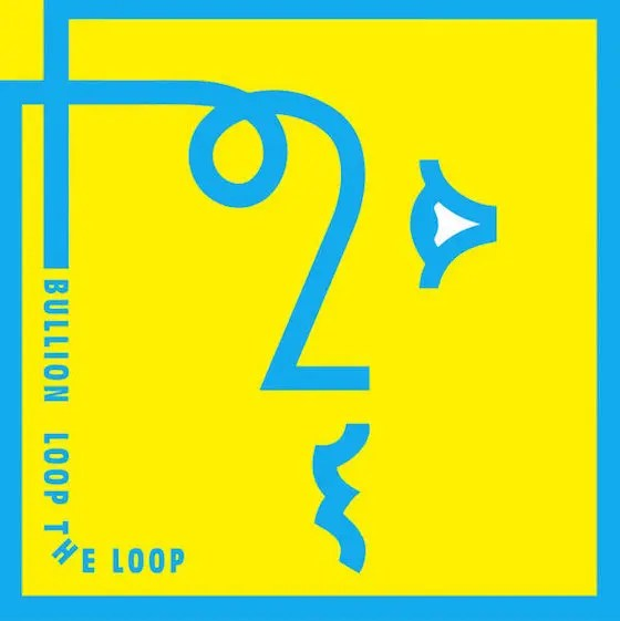 Bullion - Loop the Loop (2016).jpg