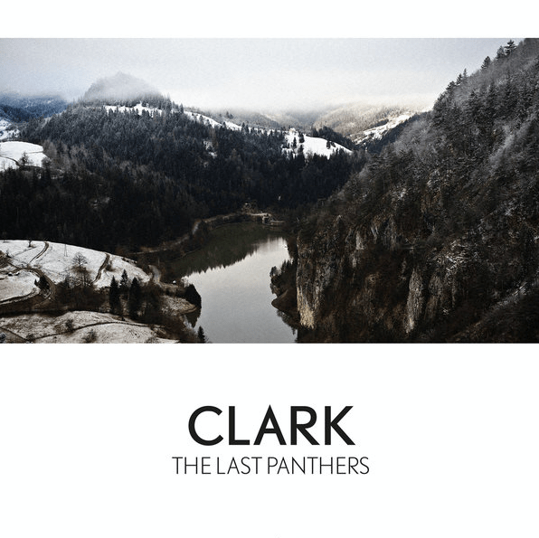 Clark - The Last Panthers (2016)
