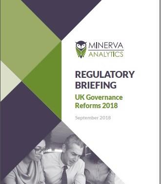 Minerva Regulatory Briefing: UK Governance Reforms