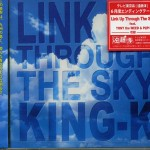 [Album] KING-K  LINK UP THROUGH THE SKY