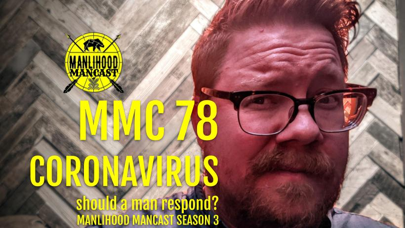 how should a man respond to the coronavirus?