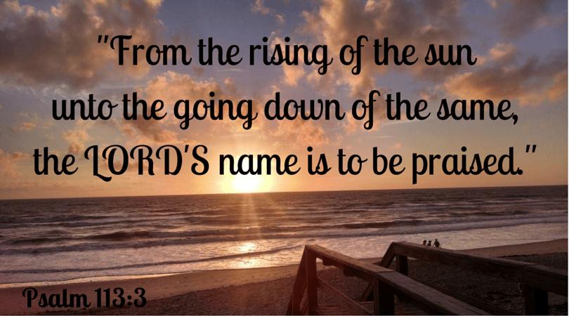 Scriptures Psalm 113:3