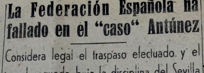 """Hoy hace 74 años. La Federación Española de Fútbol valida el """"traspaso"""" de Antúnez."""