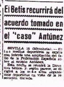 Hoy hace 74 años. El Betis acuerda recurrir la resolución federativa del caso Antúnez.