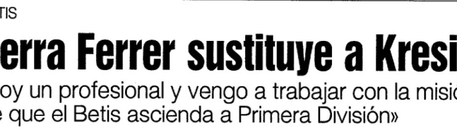 Hoy hace 26 años. Lorenzo Serra sustituye a Serge Kresic como entrenador del Betis.