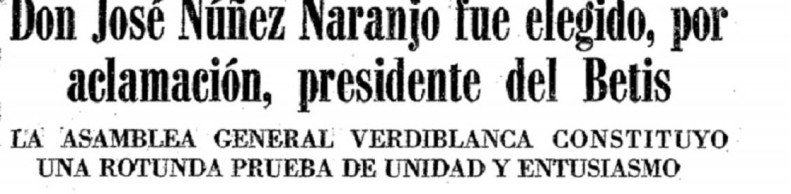 Hoy hace 51 años. José Núñez Naranjo elegido presidente por la Asamblea de Socios.