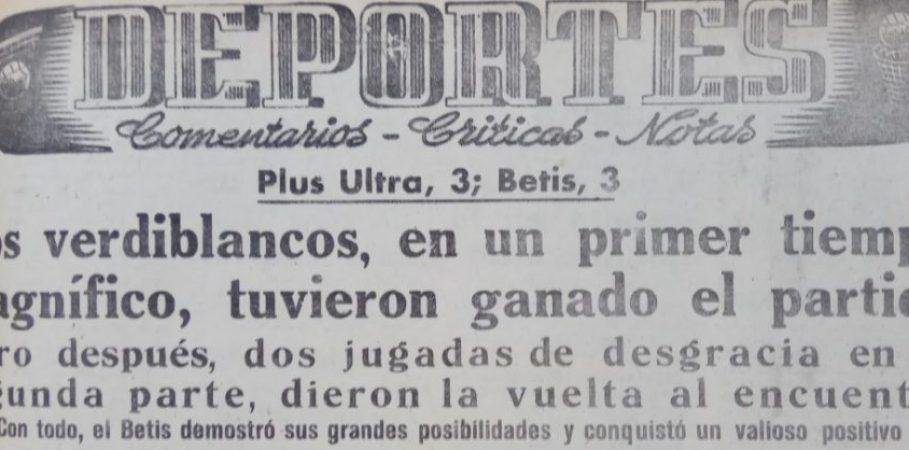 Hoy hace 63 años. Plus Ultra 3 Betis 3.