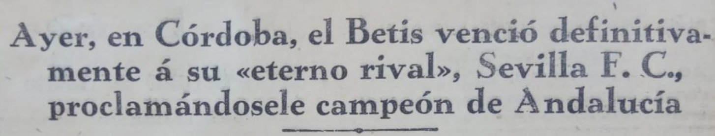 Hoy hace 92 años. Betis 3 Sevilla 1 y conquista del Campeonato de Andalucía.
