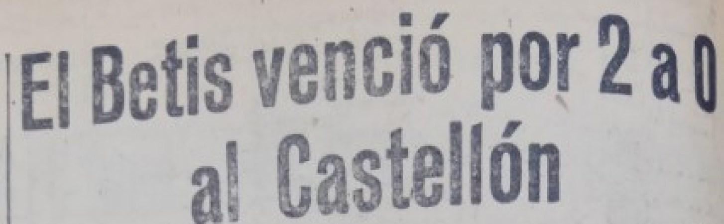 Hoy hace 80 años. Betis 2 Castellón 0.