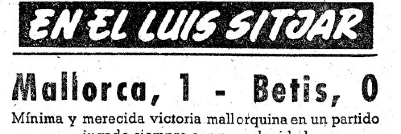Hoy hace 60 años. Mallorca 1 Betis 0.