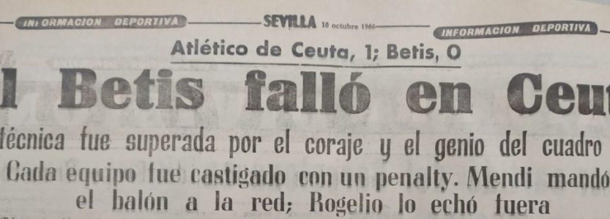 Hoy hace 55 años. Atlético Ceuta 1 Betis 0.