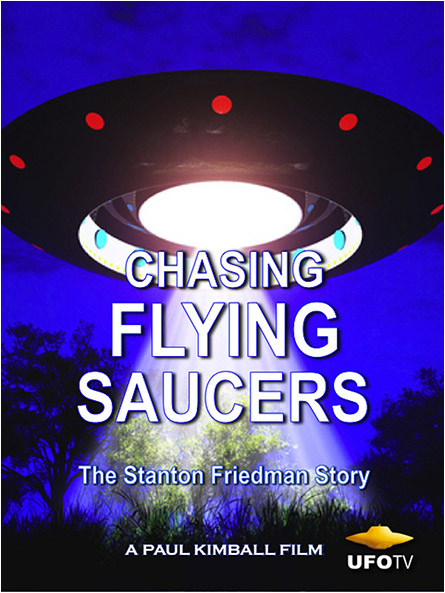 Chasing Flying Saucers: The Stanton Friedman Story