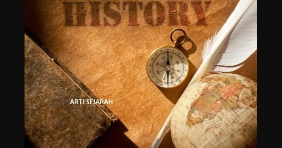 Gambar terhubung dengan artikel pengertian sejarah yang penting untuk diketahui.