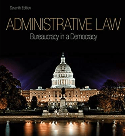 About this Administrative Law: Bureaucracy in a Democracy 7th Edition by Daniel Hall