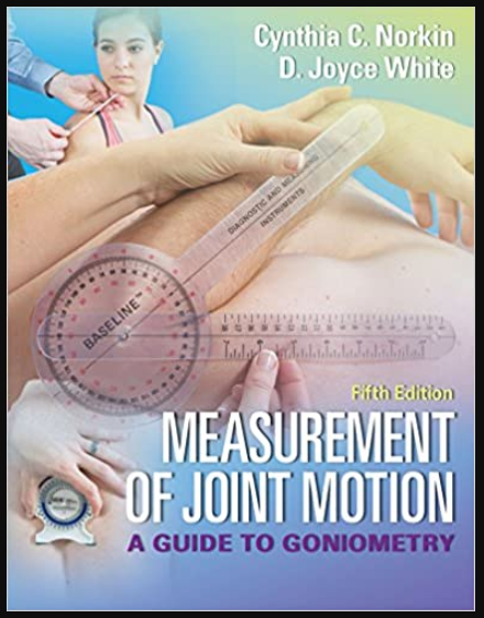 Image of Measurement of Joint Motion: A Guide to Goniometry 5th edition, pdf, ebook and download by Cynthia Norkin and Joyce D. White