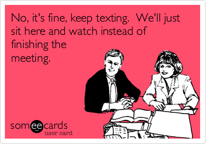 texting during a meeting
