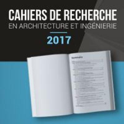Publication des Cahiers de recherche en architecture et ingénierie édition 2017