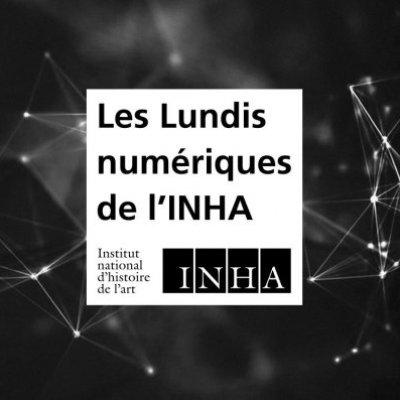 Intervention pour les Lundis numériques de l'INHA