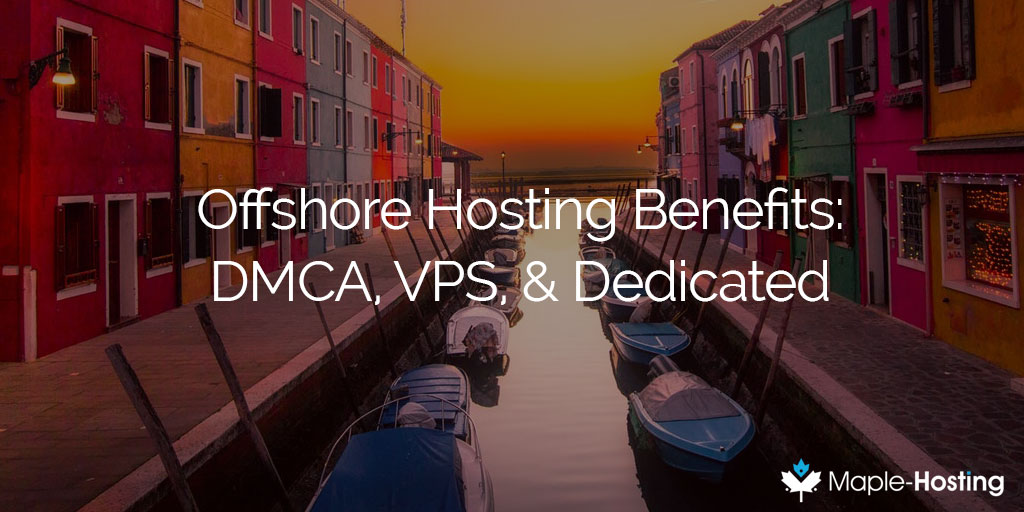 Offshore Hosting Benefits