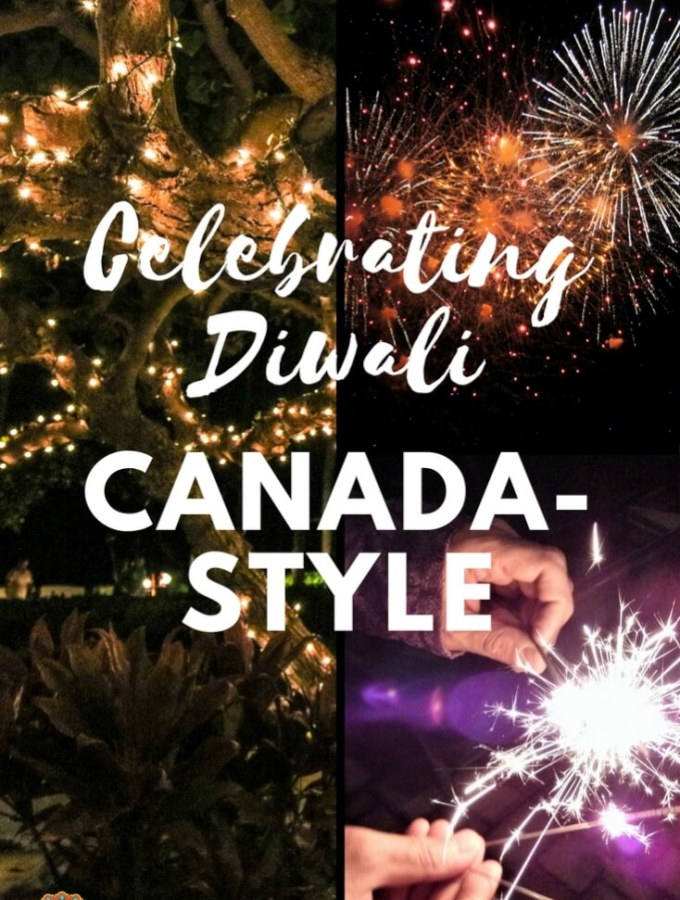 3 Tips to Celebrate Diwali Canada-style | Diwali in Canada | Maple and Marigold