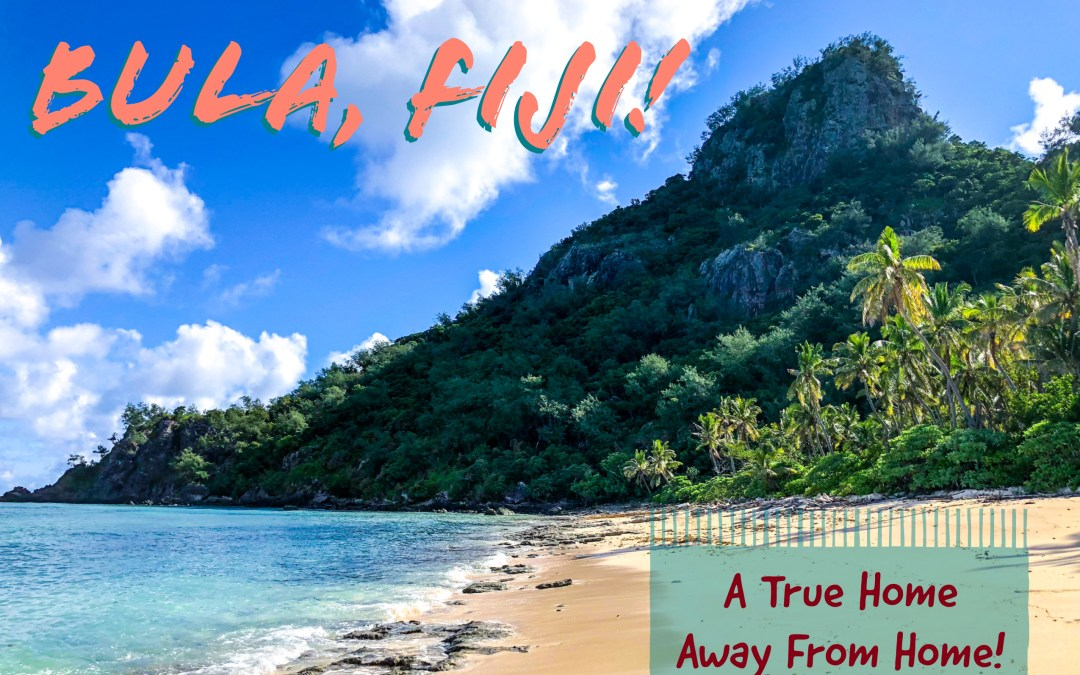 Bula Fiji: A True Home Away From Home