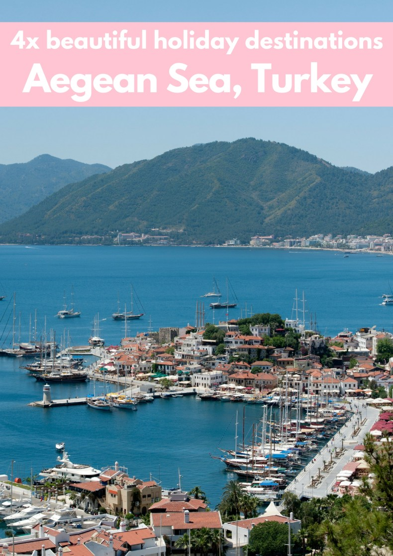 4x beautiful holiday destinations at the Aegean Sea in Turkey - Map of Joy