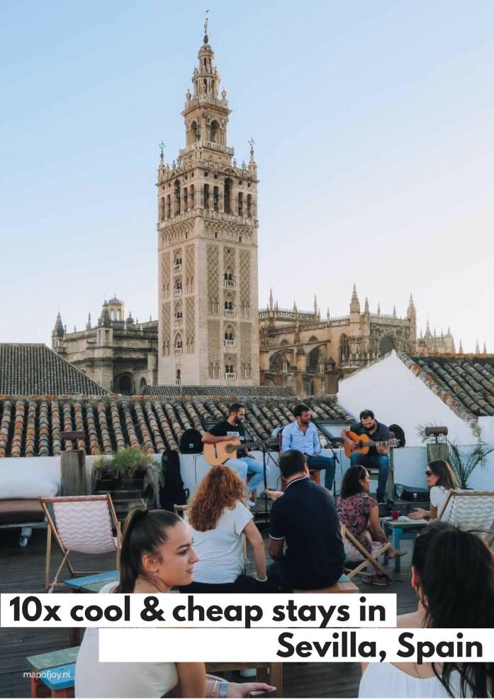 10 cool and cheap places to stay in Sevilla, Spain - Map of Joy