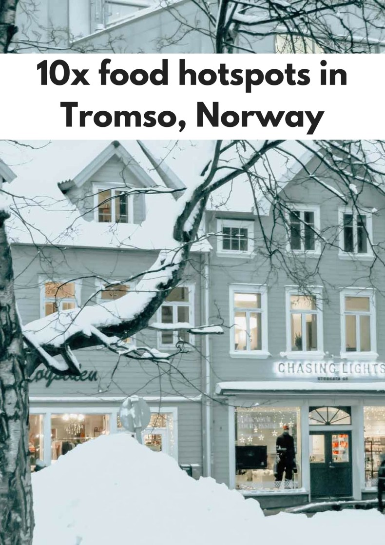 10x food hot spots in Tromso, Norway - Map of Joy