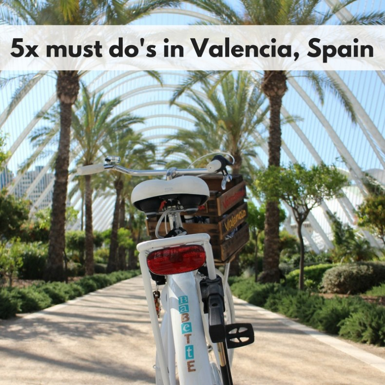 5x must do's in Valencia, Spain - Map of Joy