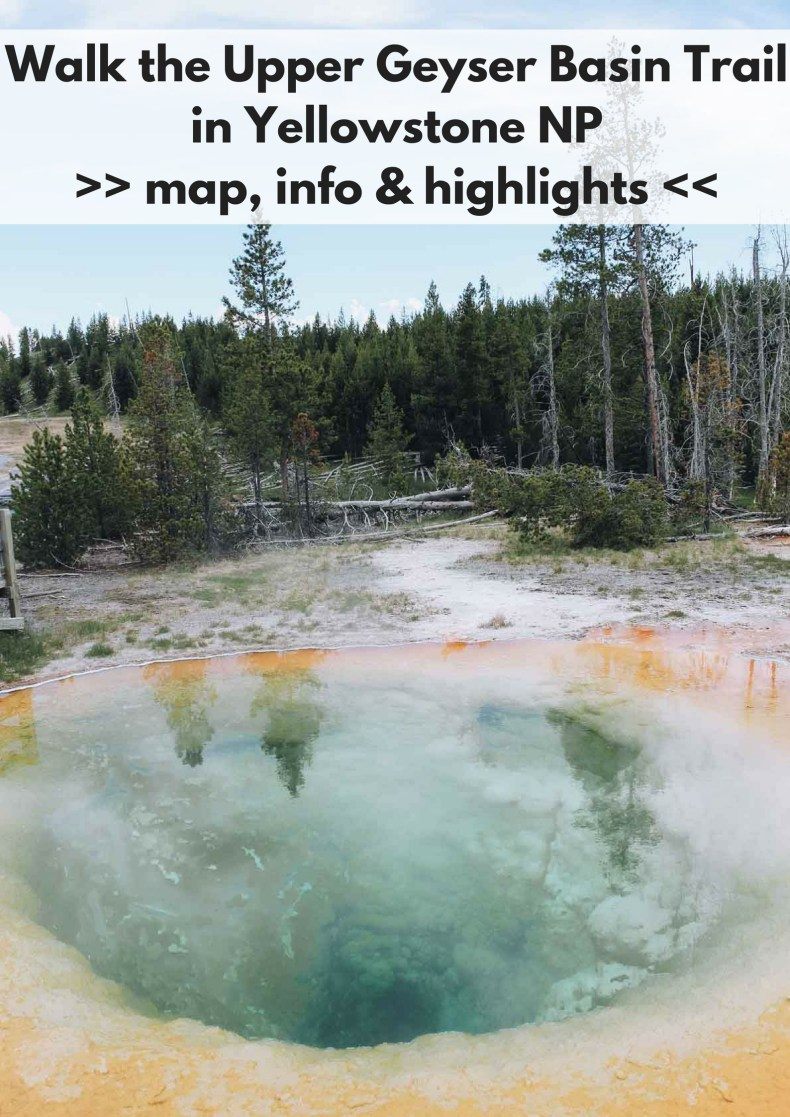 Walk the Upper Geyser Basin Trail in Yellowstone NP, info, map, highlights - Map of Joy