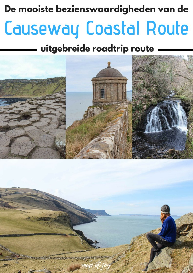 De mooiste bezienswaardigheden van de Causeway Coastal Route [roadtrip route] - Map of Joy